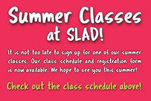 Summer Classes at SLAD